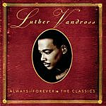 Luther Vandross Always & Forever - The Classics
