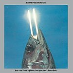 REO Speedwagon You Can Tune A Piano, But You Can't Tuna Fish