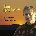 Tex Robinson If Tomorrow Never Comes (2-Track Single)