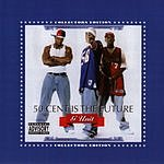 50 Cent 50 Cent Is The Future (Parental Advisory)