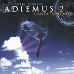 Karl Jenkins Adiemus 2: Cantata Mundi (Bonus Tracks)