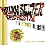 The Brian Setzer Orchestra The Ultimate Collection