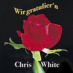 Chris White Wir Gratuliern (2-Track Single)