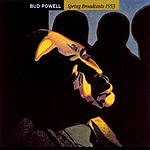 Bud Powell Spring Broadcasts 1953