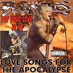 Plasmatics Put Your Love In Me: Love Songs For The Apocalypse (Parental Advisory)