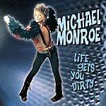 Michael Monroe Life Gets You Dirty