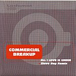 Commercial Breakup All I Love Is Green (4-Track Maxi-Single)