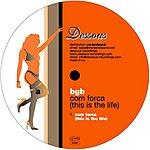 Bgb Com Forca (This Is The Life) (3-Track Maxi-Single)