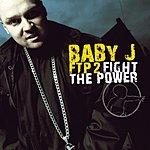Baby J FTP 2 Fight The Power (Parental Advisory)