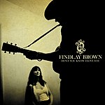 Findlay Brown Don't You Know I Love You EP