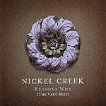 Nickel Creek Reason's Why: The Very Best