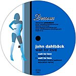John Dahlbäck Wait For Love (4-Track Maxi-Single)
