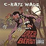 C-Rayz Walz 1975 Return Of The Beast (Parental Advisory)