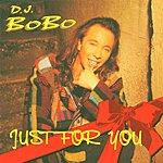 DJ Bobo Just For You