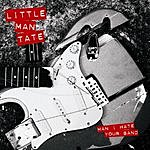 Little Man Tate Man I Hate Your Band/75