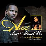 Avant Lie About Us (Single)