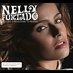 Nelly Furtado All Good Things (Come To An End)/Maneater