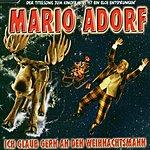 Mario Adorf Ich Glaub Gern An Den Weihnachtsmann/Weihnachten Steht Vor Der Tür