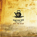 Ingram Hill Why The Wait EP