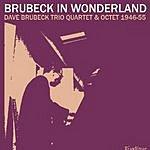 Dave Brubeck Brubeck In Wonderland: Dave Brubeck Trio, Quartet & Octet, 1946-1955