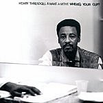 Henry Threadgill & Make A Move Where's Your Cup?