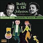 Buddy Johnson Gotta Go Upside Your Head: The Rock & Roll Years, 1953-1955
