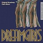 Original Broadway Cast Dreamgirls: Original Broadway Cast (25th Anniversary Special Edition)