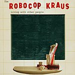The Robocop Kraus Living With Other People