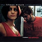 Val Emmich The Fifteen Minute Relationship