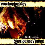 Cowboy Junkies Long Journey Home: Live In Liverpool