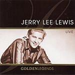 Jerry Lee Lewis Golden Legends: Jerry Lee Lewis (Live)