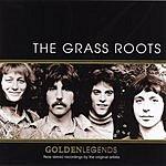 The Grass Roots Golden Legends: The Grass Roots