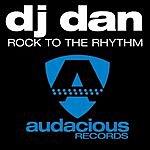 DJ Dan Rock To The Rhythm (2-Track Single)