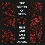 Sisters Of Mercy First And Last And Always (Remastered)