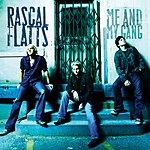 Rascal Flatts Me And My Gang (Bonus Track)