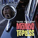 Mondo Topless Take It Slow