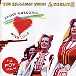 Bulgarian Voices From Bulgaria With Love