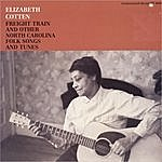Elizabeth Cotten Freight Train And Other North Carolina Folk Songs And Tunes