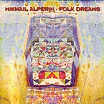 Mikhail Alperin Folk Dreams