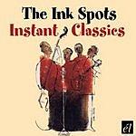 The Ink Spots Instant Classics