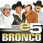 Bronco E5: Bronco