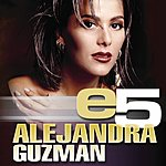 Alejandra Guzman E5: Alejandra Guzman