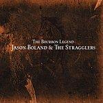 Jason Boland & The Stragglers The Bourbon Legend