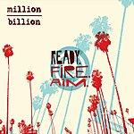 A Million Billion Ready. Aim. Fire.