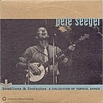 Pete Seeger Headlines And Footnotes: A Collection of Topical Songs