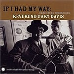 Reverend Gary Davis If I Had My Way: Early Home Recordings