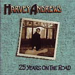 Harvey Andrews 25 Years On The Road