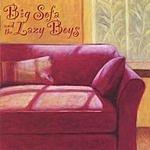 Big Sofa & The Lazy Boys Big Sofa & The Lazy Boys