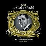 Carlos Gardel 100 Por Carlos Gardel