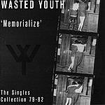 Wasted Youth Memorialize (Singles '79-'82)